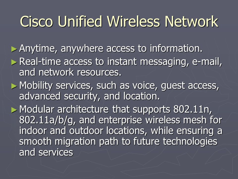 Cisco Unified Wireless Network ► Anytime, anywhere access to information.