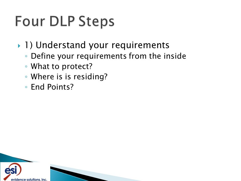  1) Understand your requirements ◦ Define your requirements from the inside ◦ What to protect.