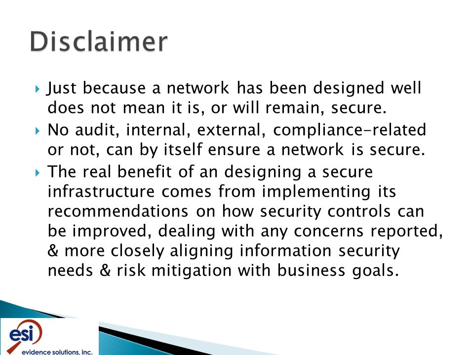  Just because a network has been designed well does not mean it is, or will remain, secure.