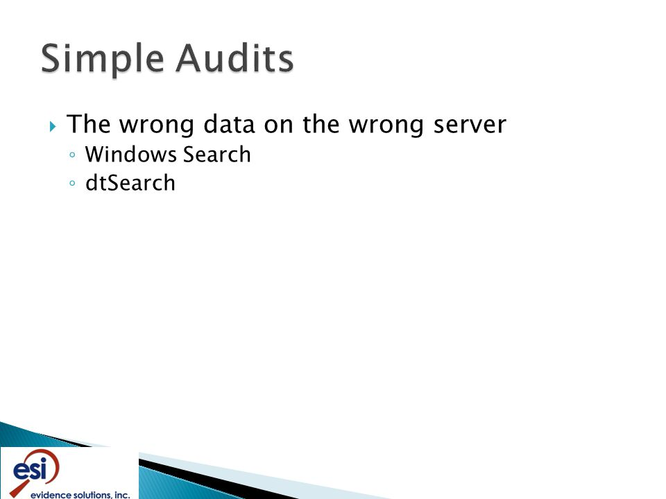  The wrong data on the wrong server ◦ Windows Search ◦ dtSearch