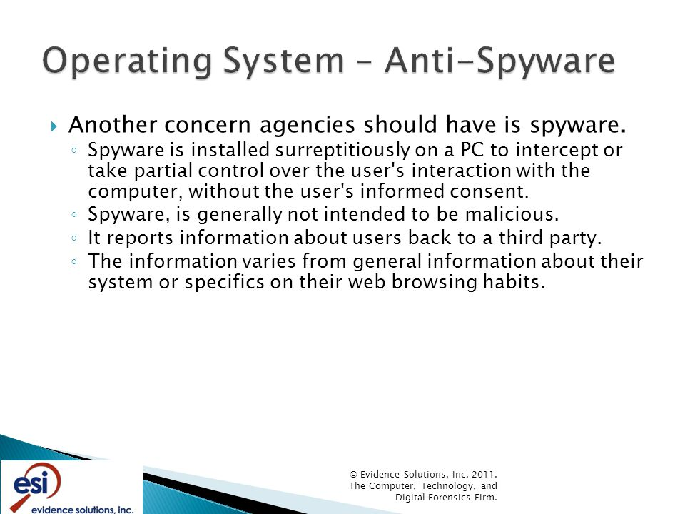  Another concern agencies should have is spyware.