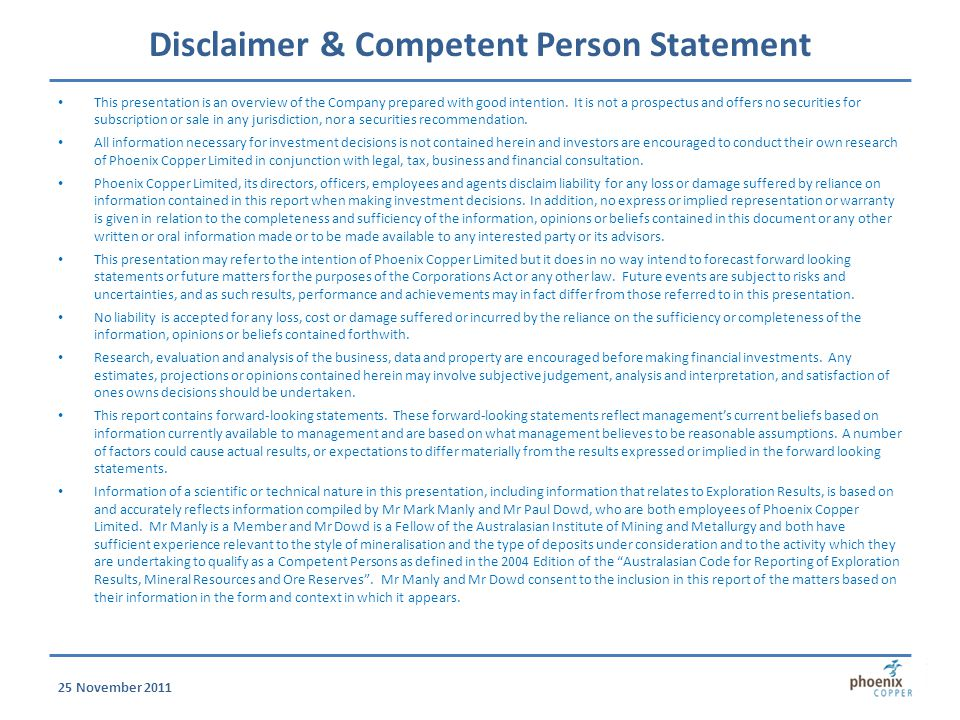 Disclaimer & Competent Person Statement This presentation is an overview of the Company prepared with good intention.