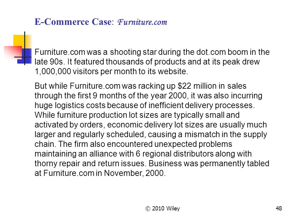 © 2010 Wiley48 E-Commerce Case: Furniture.com Furniture.com was a shooting star during the dot.com boom in the late 90s. It featured thousands of prod