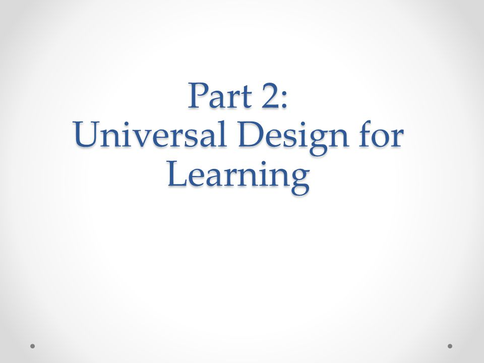 Part 2: Universal Design for Learning