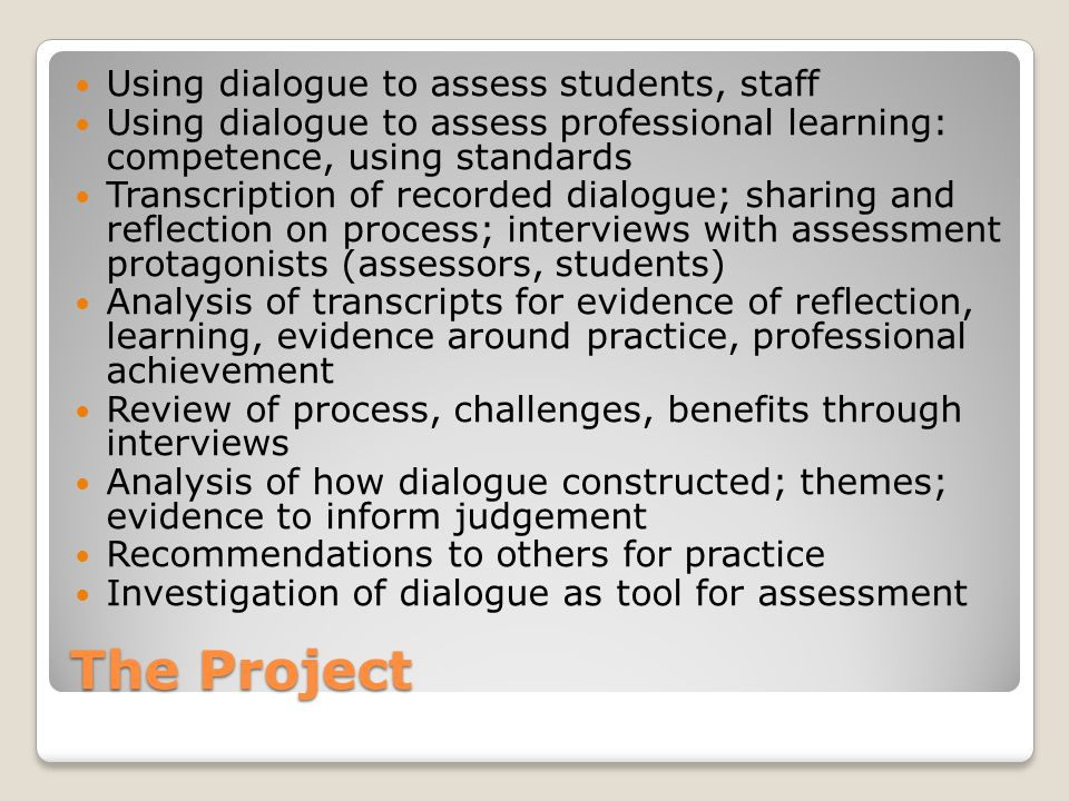 Examples of use Critical discussions APEL /APL processes Reflective dialogues Professional conversations Dialogue with evidence Group assessment Presentations Narrative, story- telling