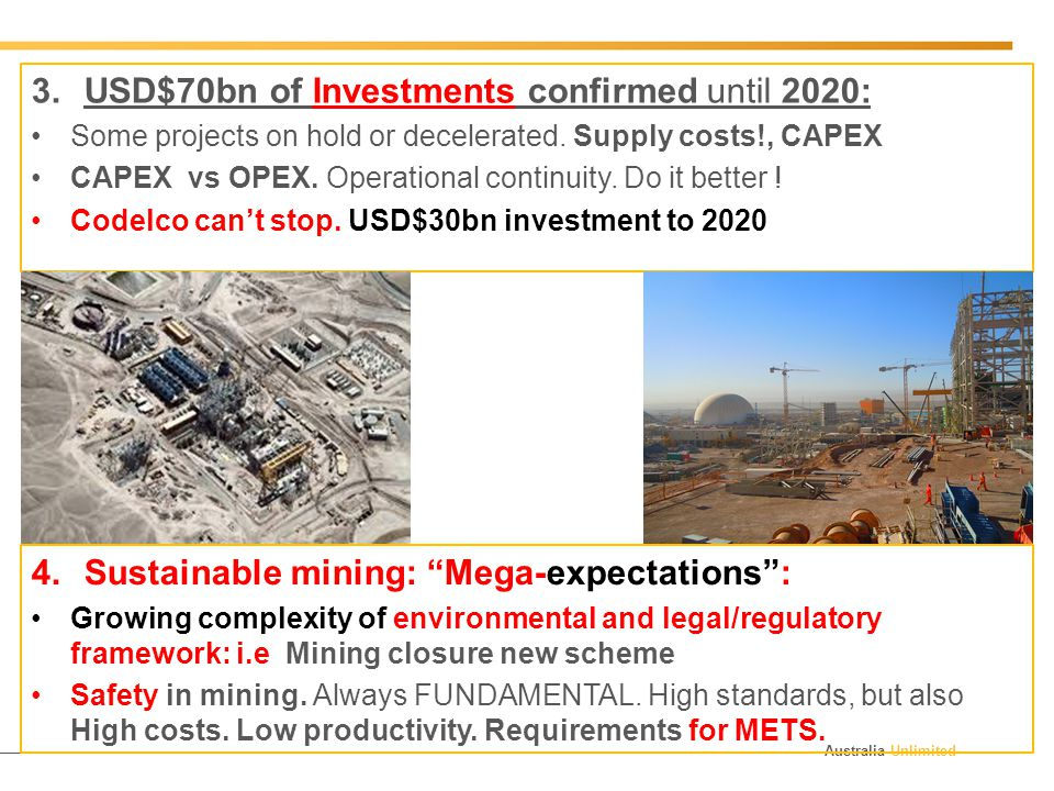 Australia Unlimited 3.USD$70bn of Investments confirmed until 2020: Some projects on hold or decelerated.