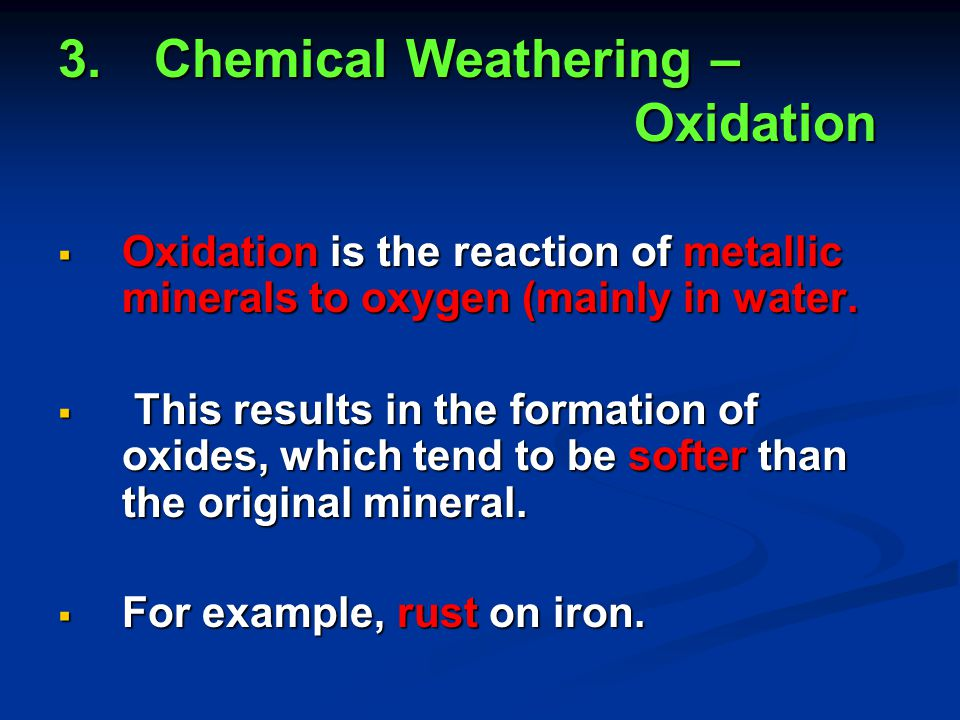 2.Chemical Weathering – Hydrolysis  Hydrolysis like the first process involves the minerals in solution.