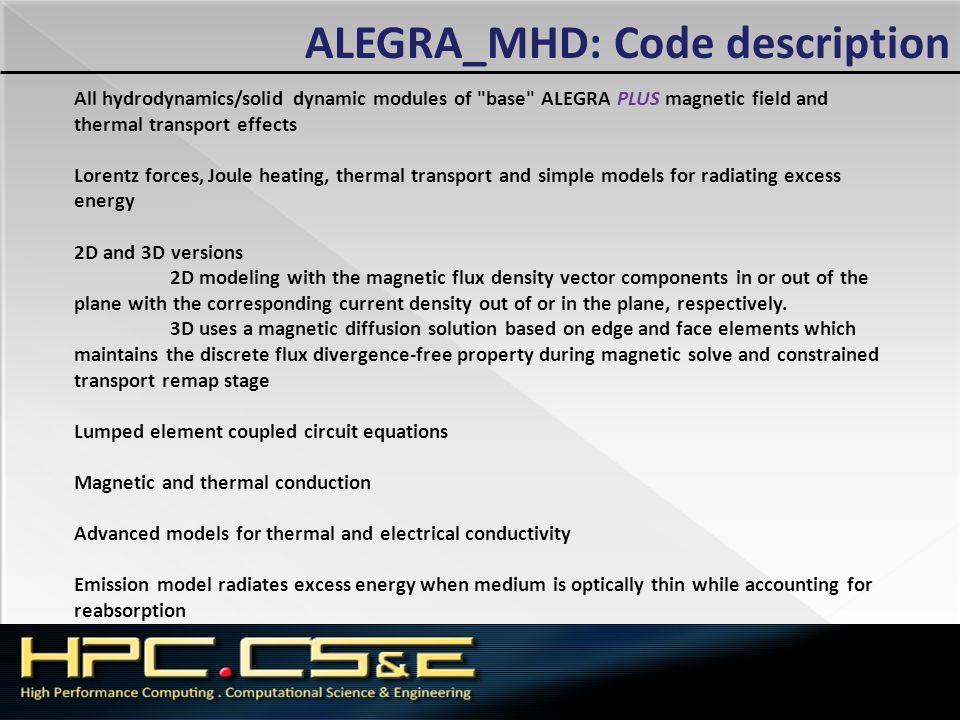 ALEGRA_MHD: Code description All hydrodynamics/solid dynamic modules of