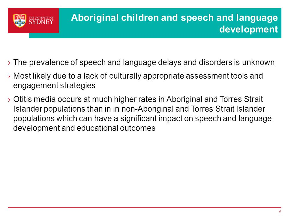 Speech, language and communication skills ›Oral language and literacy development ›Oral language and ability to access the whole school curriculum ›Communication skills and - social skills -ability to resolve conflict -employability, SES -incarceration rates 10