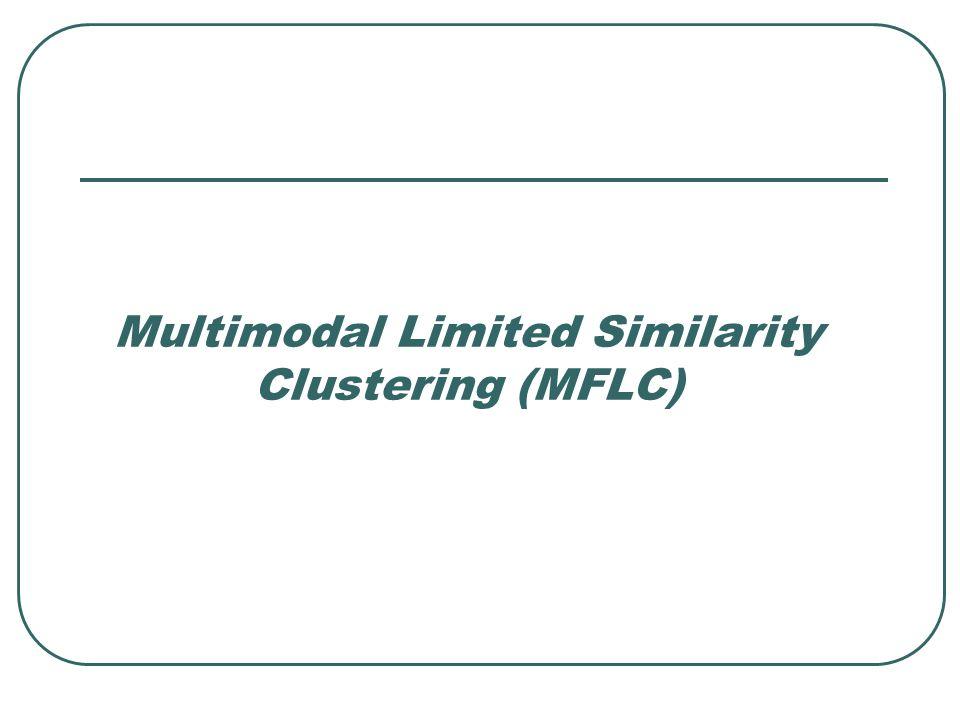 Multimodal Limited Similarity Clustering (MFLC)