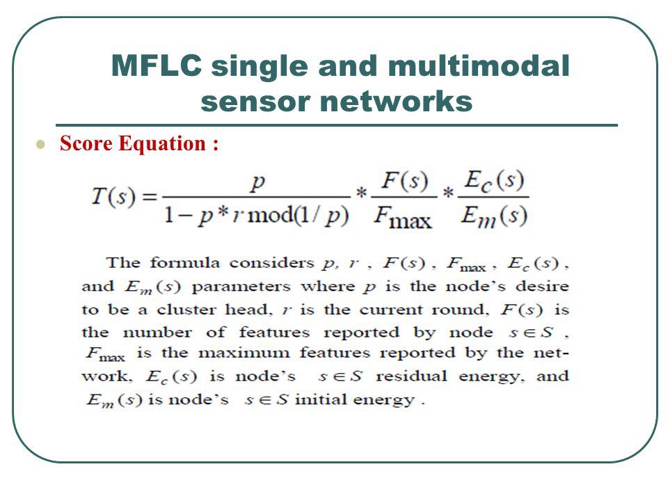 MFLC single and multimodal sensor networks Score Equation :