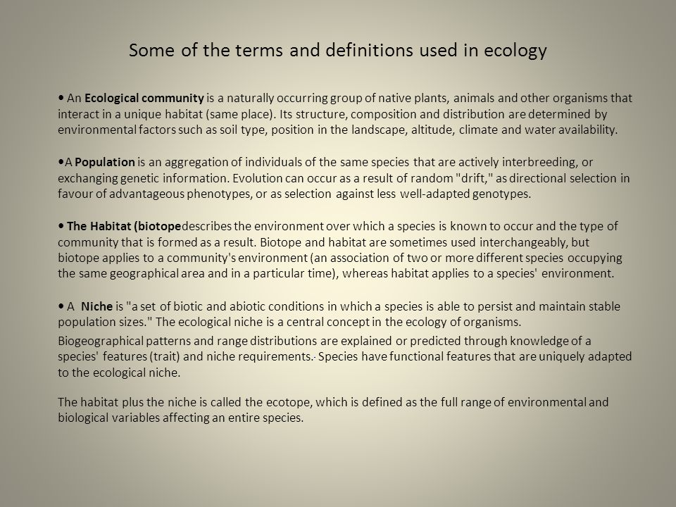 Some of the terms and definitions used in ecology An Ecological community is a naturally occurring group of native plants, animals and other organisms