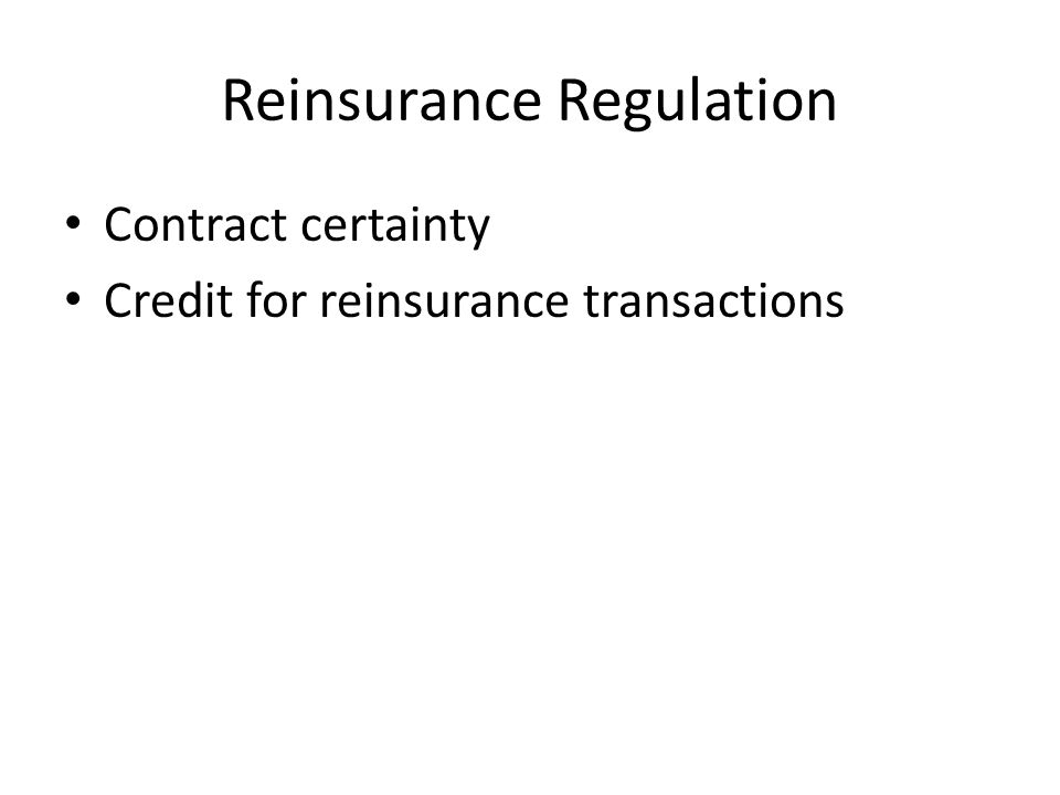 Reinsurance Regulation Contract certainty Credit for reinsurance transactions