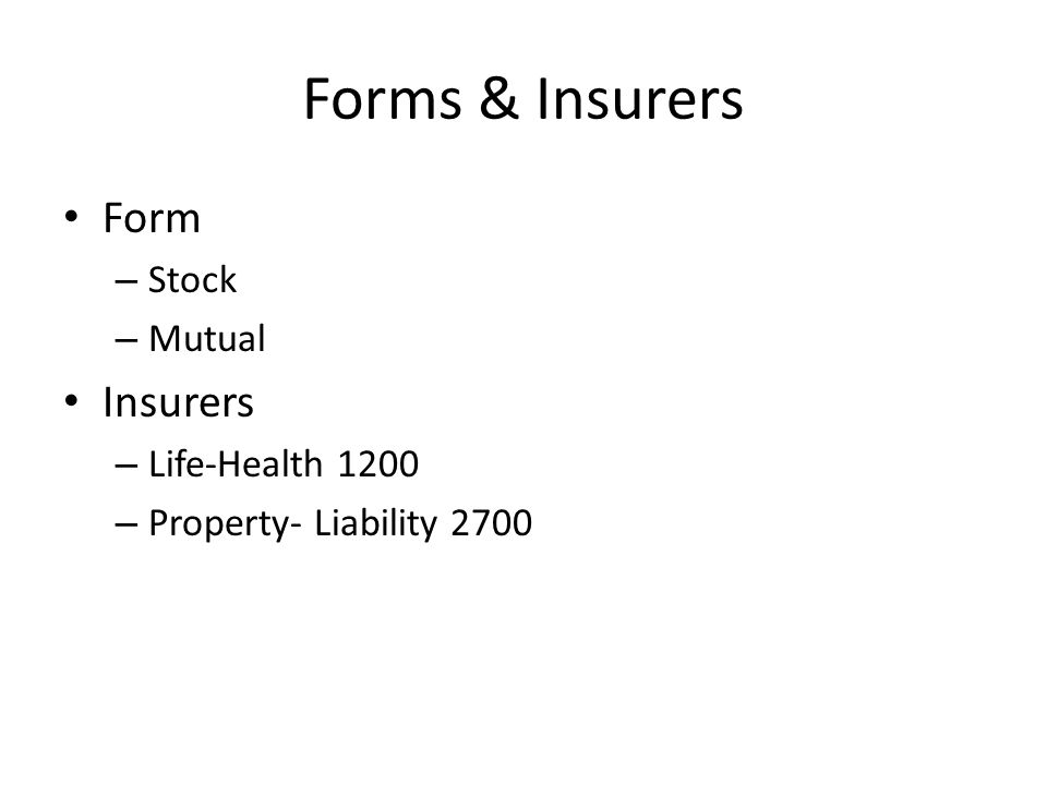 Forms & Insurers Form – Stock – Mutual Insurers – Life-Health 1200 – Property- Liability 2700