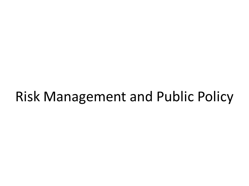 Risk Management and Public Policy