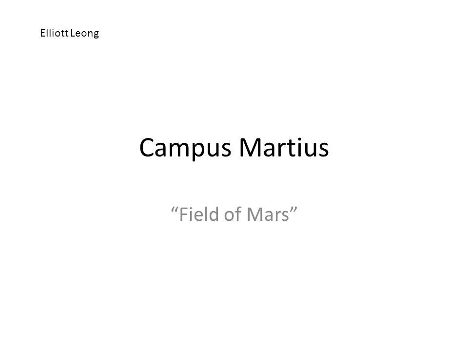 Campus Martius Field of Mars Elliott Leong