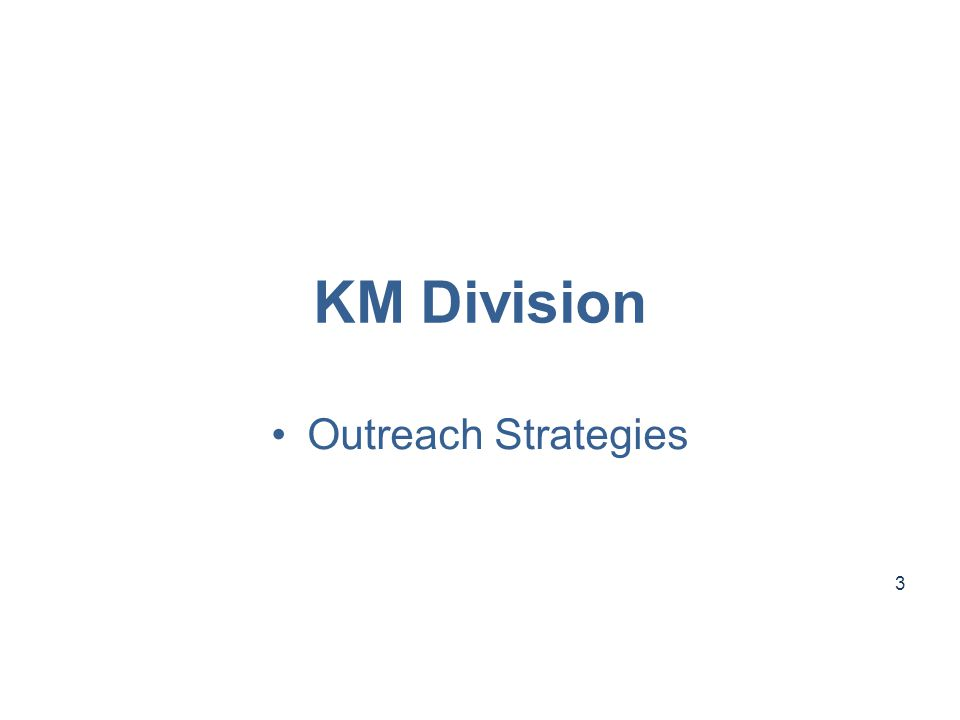 3 KM Division Outreach Strategies
