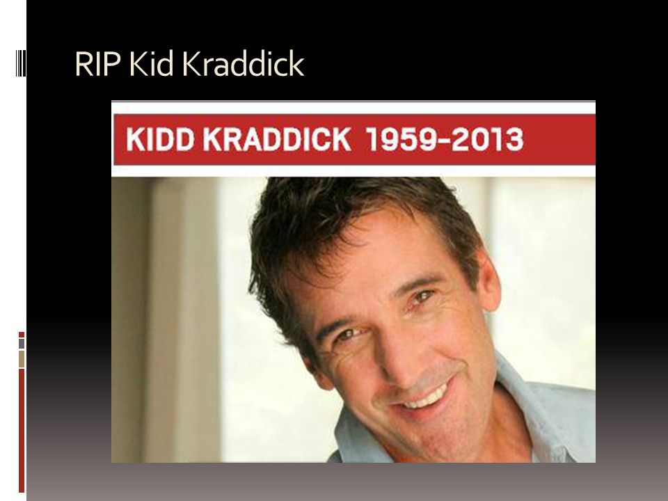 RIP Kid Kraddick