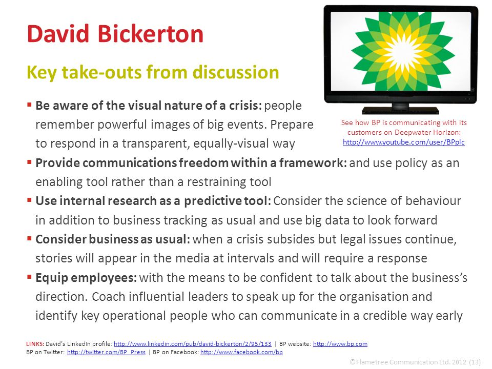 David Bickerton Key take-outs from discussion  Be aware of the visual nature of a crisis: people remember powerful images of big events.