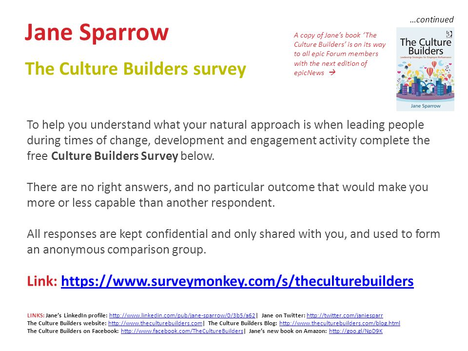 Jane Sparrow The Culture Builders survey To help you understand what your natural approach is when leading people during times of change, development and engagement activity complete the free Culture Builders Survey below.