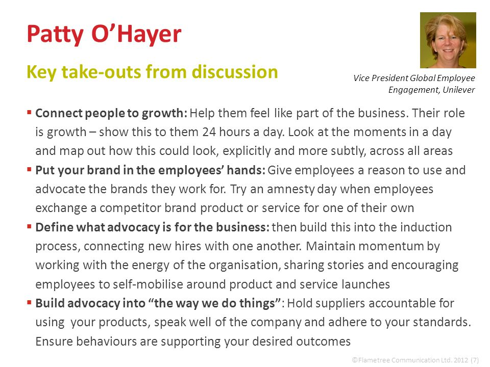 Patty O'Hayer Key take-outs from discussion  Connect people to growth: Help them feel like part of the business.