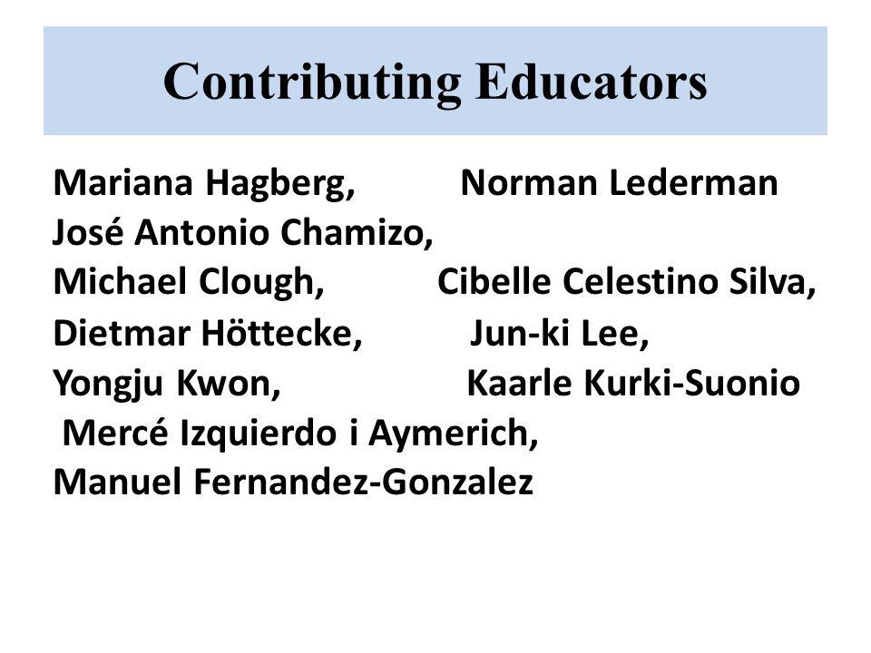 Contributing Educators Mariana Hagberg, Norman Lederman José Antonio Chamizo, Michael Clough, Cibelle Celestino Silva, Dietmar Höttecke, Jun-ki Lee, Y