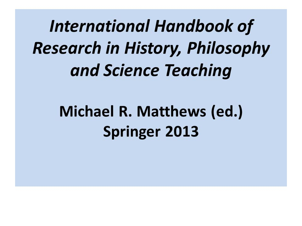 International Handbook of Research in History, Philosophy and Science Teaching Michael R.