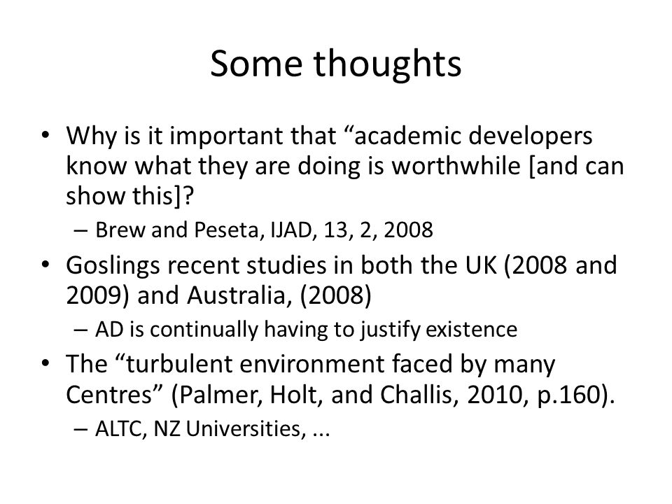 Some thoughts Why is it important that academic developers know what they are doing is worthwhile [and can show this].