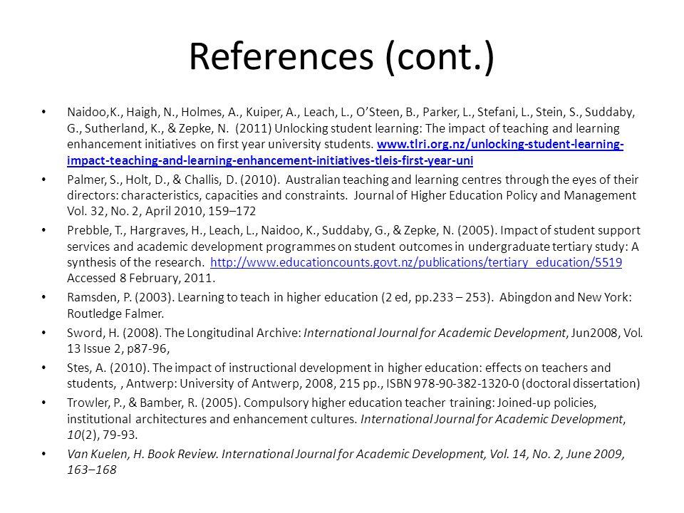 References (cont.) Naidoo,K., Haigh, N., Holmes, A., Kuiper, A., Leach, L., O'Steen, B., Parker, L., Stefani, L., Stein, S., Suddaby, G., Sutherland, K., & Zepke, N.