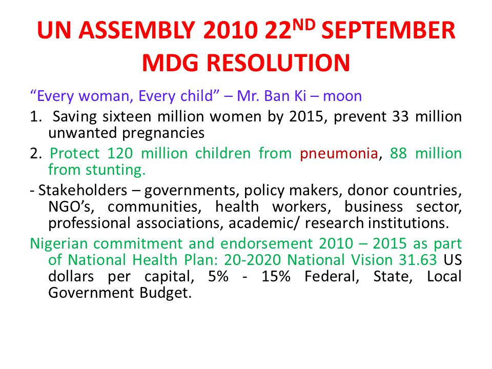 UN ASSEMBLY 2010 22 ND SEPTEMBER MDG RESOLUTION Every woman, Every child – Mr.