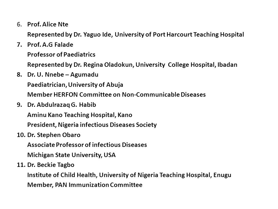 6.Prof. Alice Nte Represented by Dr. Yaguo Ide, University of Port Harcourt Teaching Hospital 7.