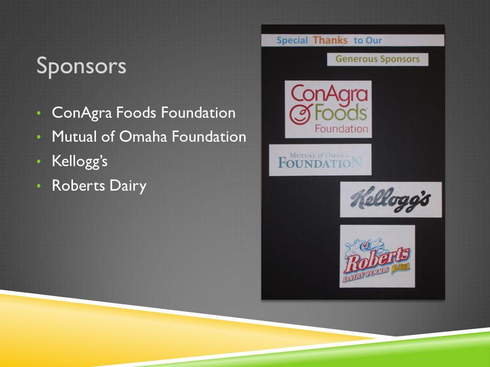 Sponsors ConAgra Foods Foundation Mutual of Omaha Foundation Kellogg's Roberts Dairy