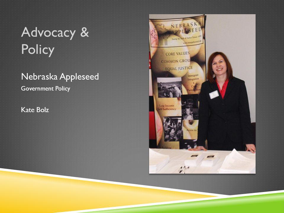 Advocacy & Policy Nebraska Appleseed Government Policy Kate Bolz