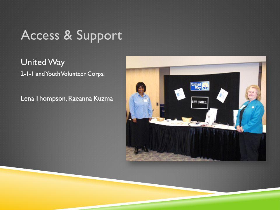 Access & Support United Way 2-1-1 and Youth Volunteer Corps. Lena Thompson, Raeanna Kuzma