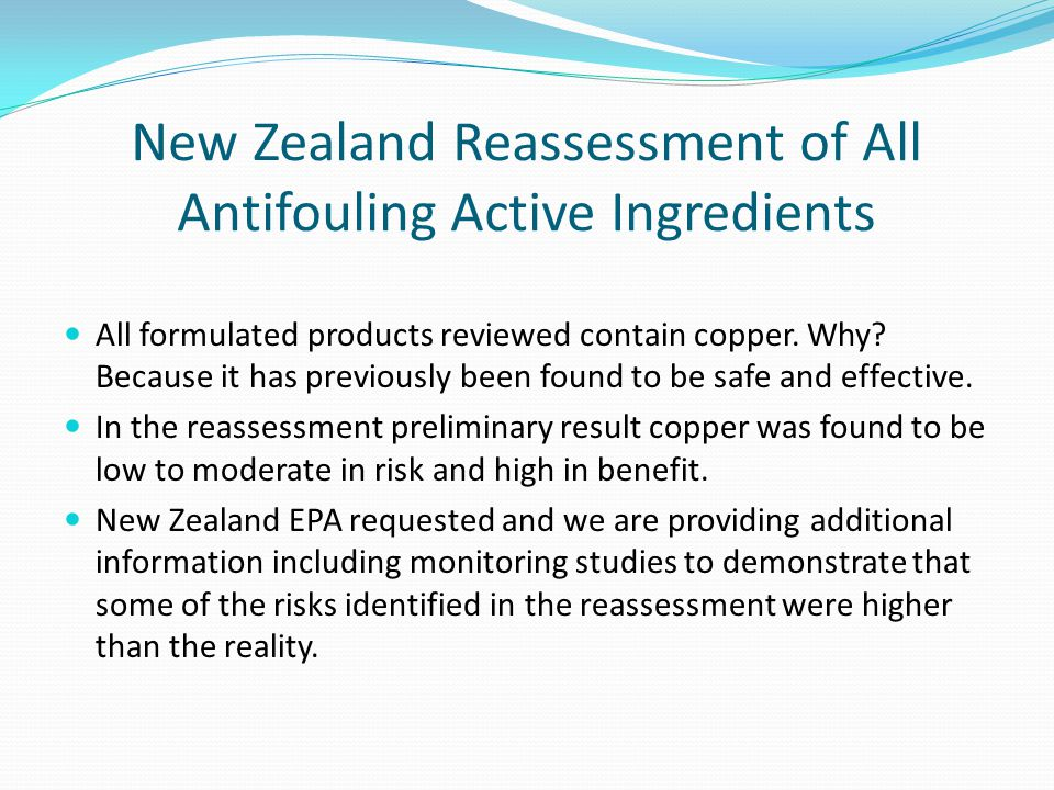 New Zealand Reassessment of All Antifouling Active Ingredients All formulated products reviewed contain copper.