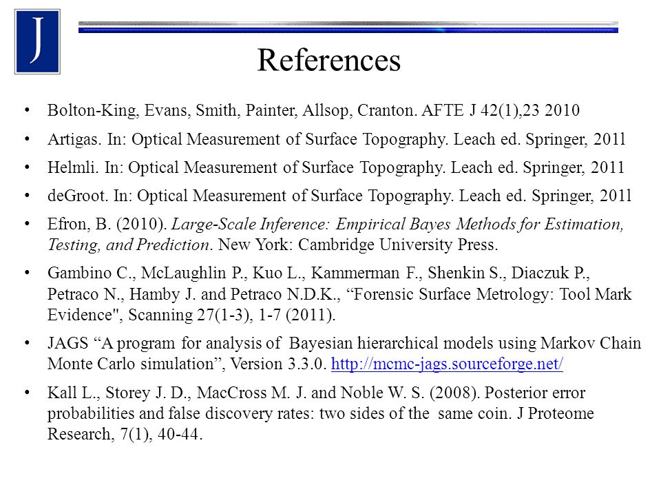 References Bolton-King, Evans, Smith, Painter, Allsop, Cranton. AFTE J 42(1),23 2010 Artigas. In: Optical Measurement of Surface Topography. Leach ed.