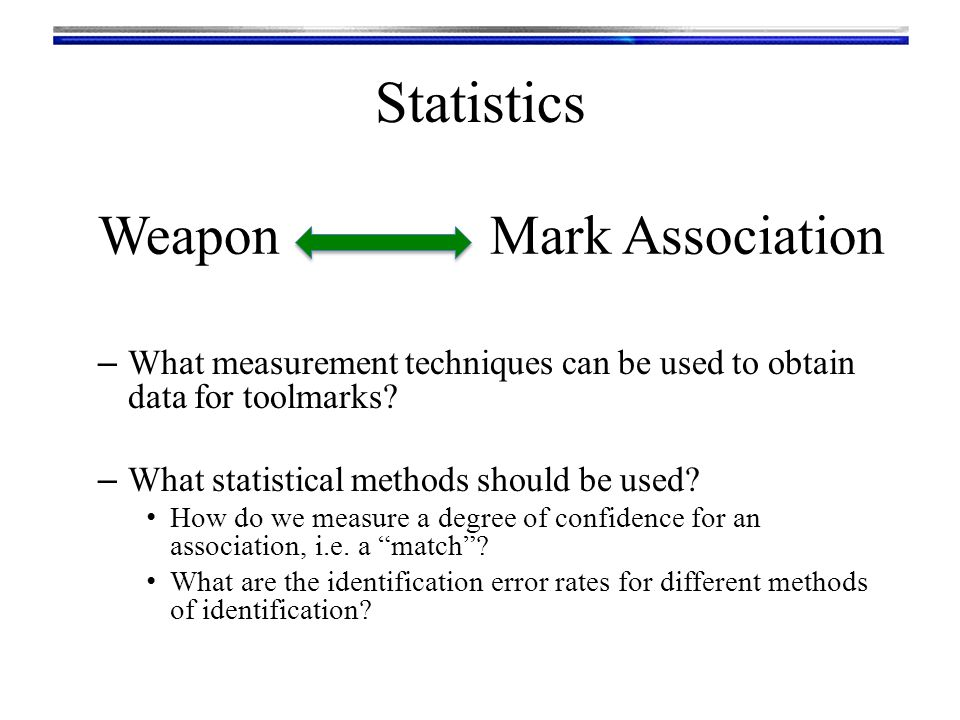 Statistics Weapon Mark Association – What measurement techniques can be used to obtain data for toolmarks.
