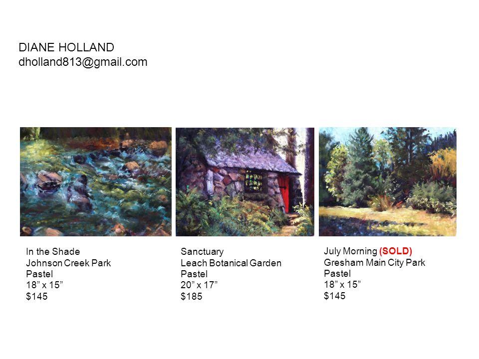 "In the Shade Johnson Creek Park Pastel 18"" x 15"" $145 Sanctuary Leach Botanical Garden Pastel 20"" x 17"" $185 July Morning (SOLD) Gresham Main City Par"