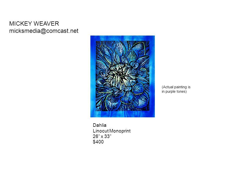 "Dahlia Linocut Monoprint 26"" x 33"" $400 MICKEY WEAVER micksmedia@comcast.net (Actual painting is in purple tones)"