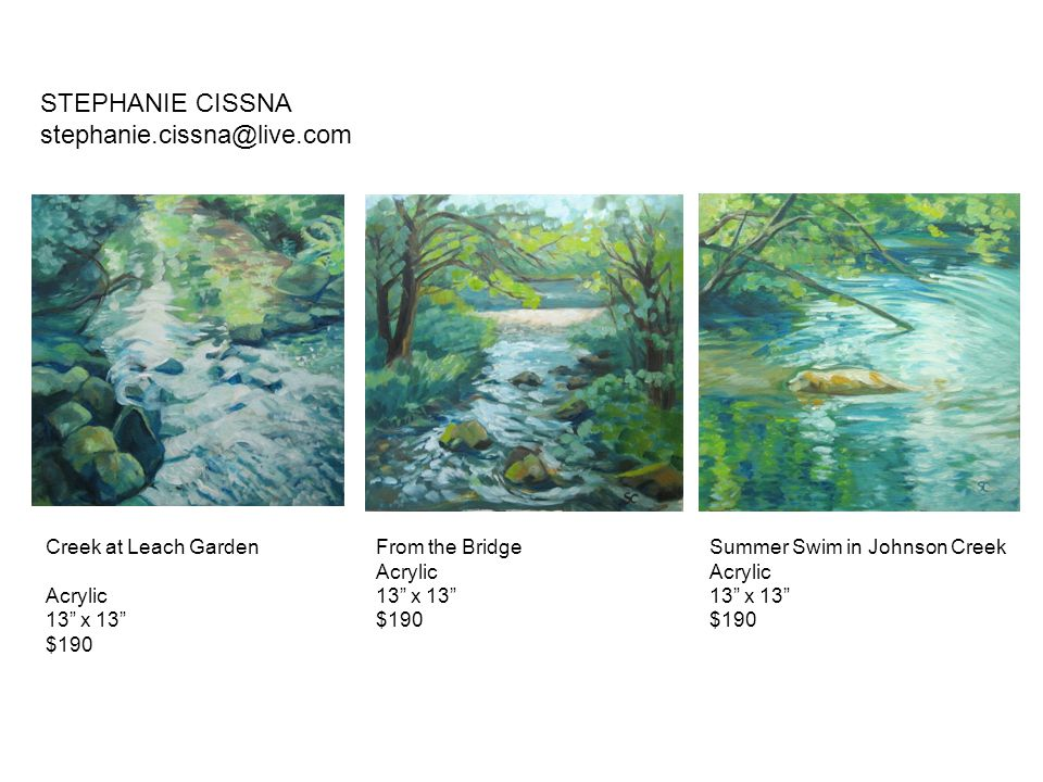 Invitation to Relax Oil 20 x 16 $275 Creekside Joy Pastel 12 x 9 $175 Busy Family Oil 16 x 12 $195 LOLA DENNIS loladennis@live.com