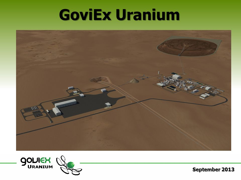 Disclaimers & Cautionary Statements This presentation is confidential and proprietary to GoviEx Uranium Inc., and may not be reproduced, disseminated or referred to, in whole or in part without the prior consent of the company.