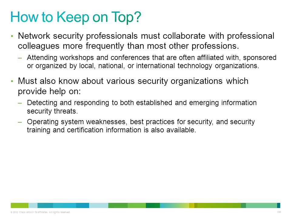 © 2012 Cisco and/or its affiliates. All rights reserved. 108 Network security professionals must collaborate with professional colleagues more frequen