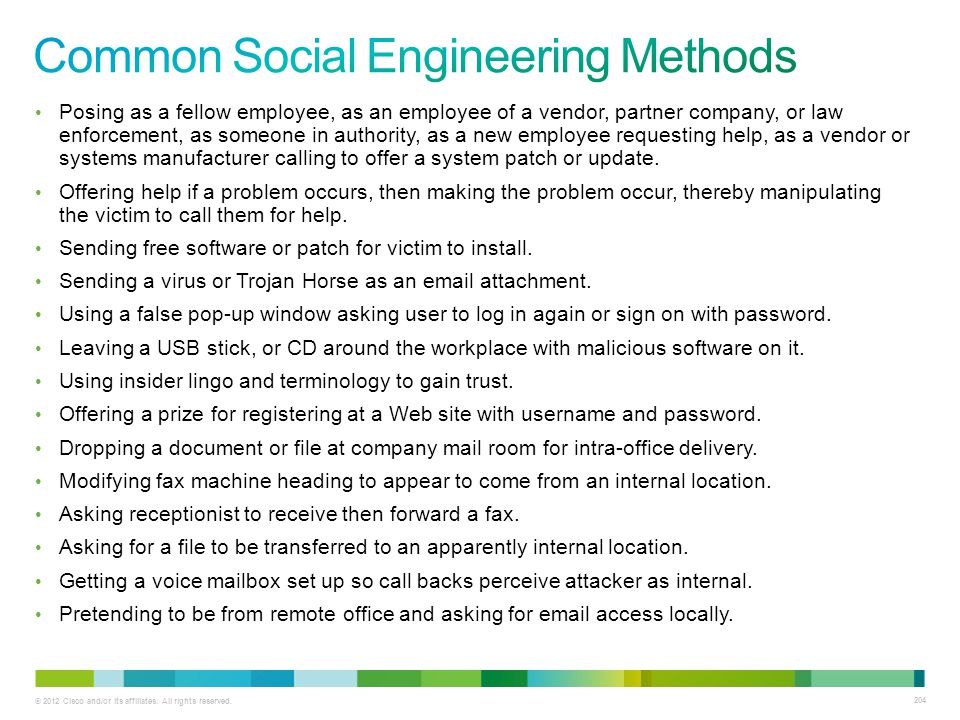 © 2012 Cisco and/or its affiliates. All rights reserved. 204 Posing as a fellow employee, as an employee of a vendor, partner company, or law enforcem