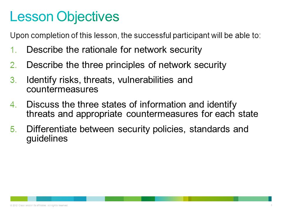 © 2012 Cisco and/or its affiliates. All rights reserved. 3 Upon completion of this lesson, the successful participant will be able to: 1. Describe the