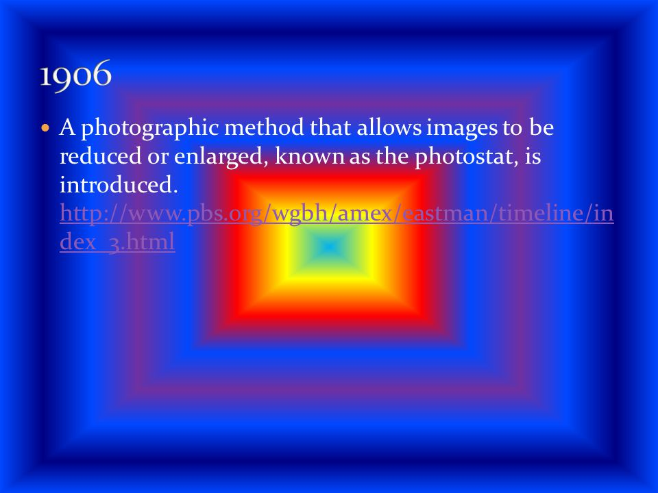 A photographic method that allows images to be reduced or enlarged, known as the photostat, is introduced. http://www.pbs.org/wgbh/amex/eastman/timeli