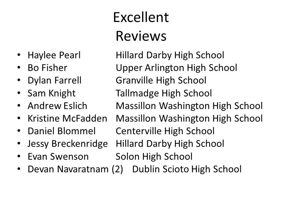 Excellent Reviews Haylee PearlHillard Darby High School Bo FisherUpper Arlington High School Dylan FarrellGranville High School Sam KnightTallmadge Hi