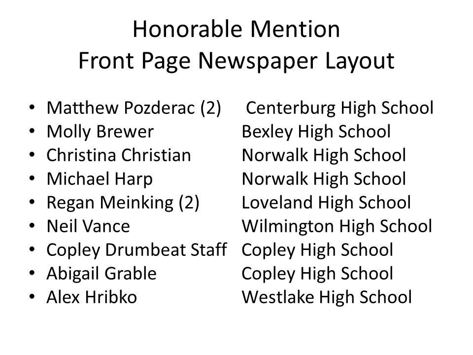 Honorable Mention Front Page Newspaper Layout Matthew Pozderac (2) Centerburg High School Molly BrewerBexley High School Christina ChristianNorwalk Hi