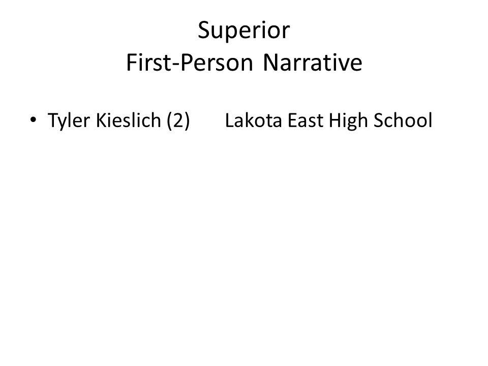 Superior First-Person Narrative Tyler Kieslich (2)Lakota East High School