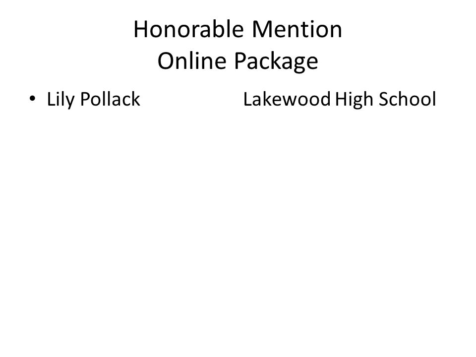 Honorable Mention Online Package Lily PollackLakewood High School
