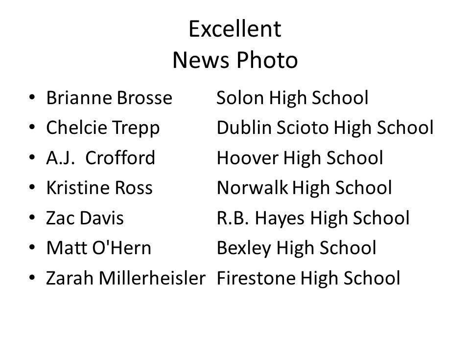 Excellent News Photo Brianne BrosseSolon High School Chelcie TreppDublin Scioto High School A.J. CroffordHoover High School Kristine RossNorwalk High
